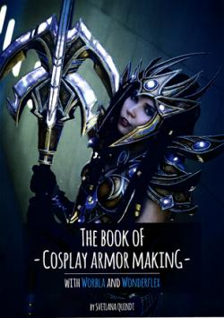 The Book of Cosplay Armor Making