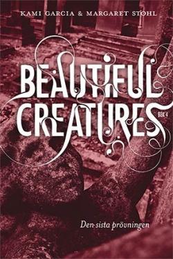 Beautiful Creatures - Den sista prövningen