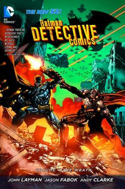 Batman - Detective Comics Vol 4: The Wrath