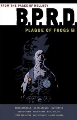 BPRD: Plague of Frogs Vol 2
