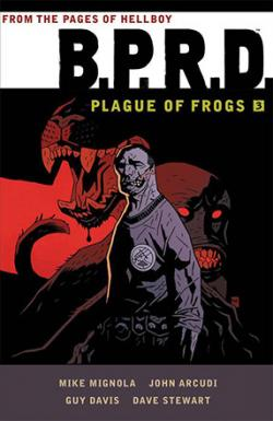 BPRD: Plague of Frogs Vol 3