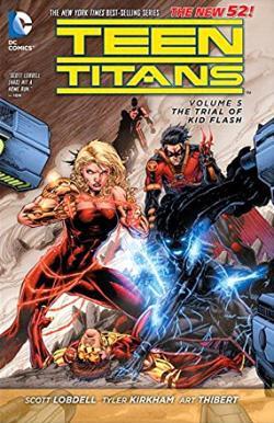 Teen Titans Vol 5: The Trial of Kid Flash