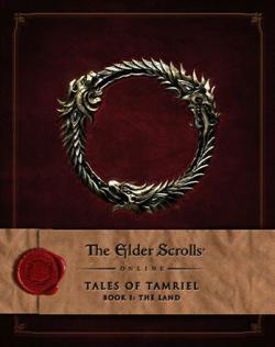 Elder Scrolls Online Tales of Tamriel Vol 1: The Land