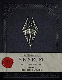 Elder Scrolls V Skyrim: The Skyrim Library Vol 1; The Histories