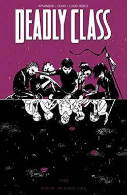 Deadly Class Vol 2: Kids of the Black Hole