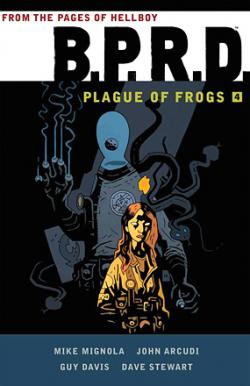 BPRD: Plague of Frogs Vol 4