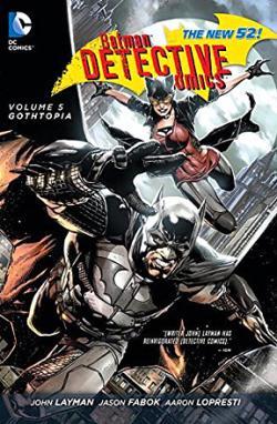 Batman - Detective Comics Vol 5: Gothopia