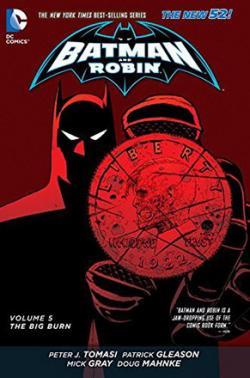 Batman And Robin Vol 5: The Big Burn