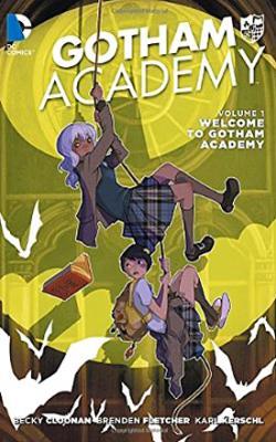 Gotham Academy Vol 1: Welcome to Gotham Academy