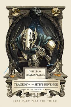 William Shakespeare's Tragedy of the Sith's Revenge