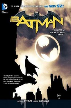 Batman Vol 6: Graveyard Shift