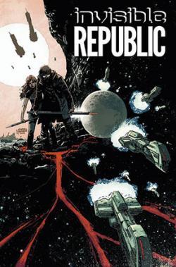 Invisible Republic Vol 1