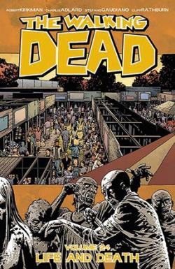 Walking Dead Vol 24: Life and Death