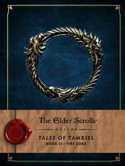 Elder Scrolls Online Tales of Tamriel Vol 2: The Lore