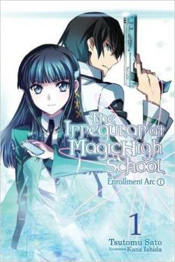 Irregular at Magic High School Light Novel 1: Enrollment Arc 1