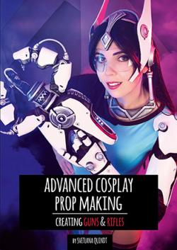 The Book of Advanced Cosplay Prop Making