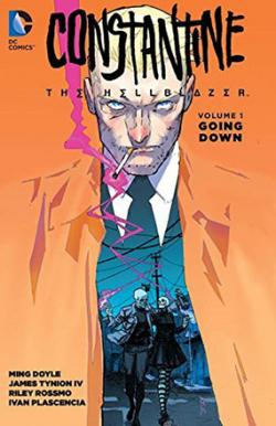 Constantine the Hellblazer Vol 1: Going Down
