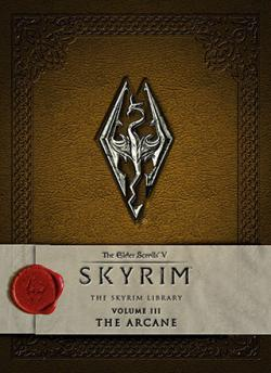Elder Scrolls V Skyrim: The Skyrim Library Vol 3: The Arcane