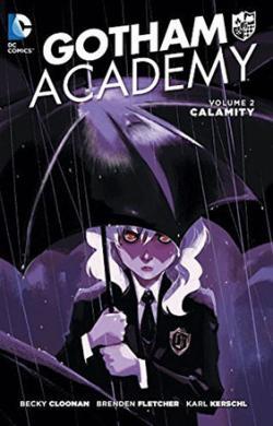 Gotham Academy Vol 2: Calamity
