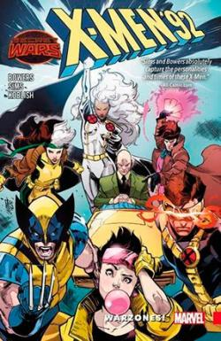 X-Men '92 Vol 0: Warzones!