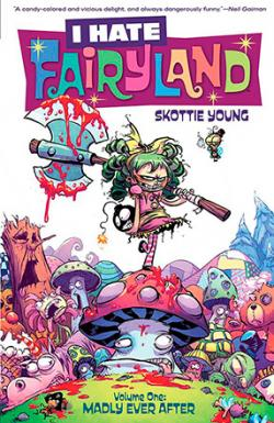 I Hate Fairyland Vol 1: Madly Ever After