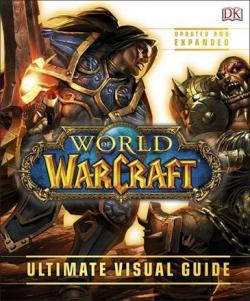 World of Warcraft Ultimate Visual Guide Updated and Expanded