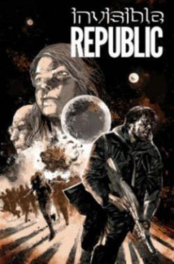 Invisible Republic Vol 2