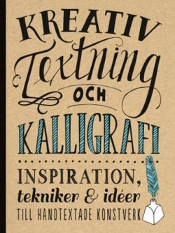Kreativ textning & kalligrafi: inspiration, tekniker & ideer till