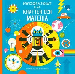 Professor Astrokatt bland krafter och materia