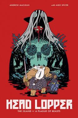 Head Lopper Vol 1: Island or a Plague of Beasts