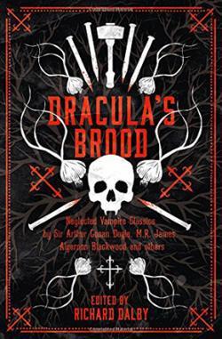 Dracula's Brood: Vintage Vampire Classics