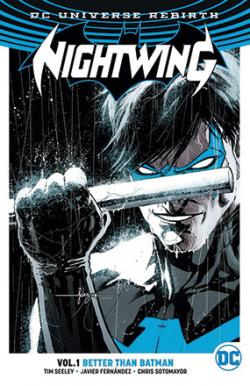 Nightwing Rebirth Vol 1: Better Than Batman
