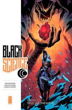 Black Science Vol 5: True Atonement