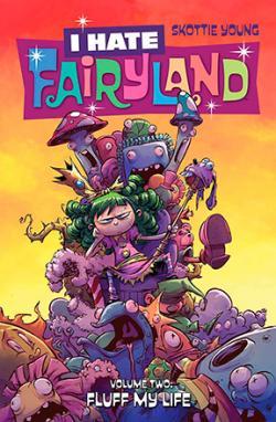 I Hate Fairyland Vol 2: Fluff My Life
