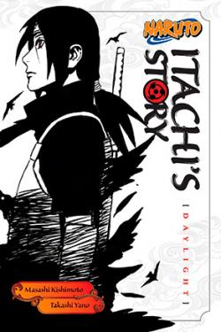 Naruto: Itachi's Story Novel 1: Daylight