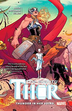 The Mighty Thor Vol 1: Thunder in Her Veins