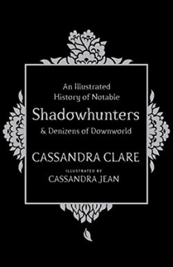 Illustrated History of Notable Shadowhunters & Denizens of Donworld