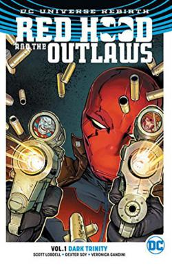 Red Hood and the Outlaws Rebirth Vol 1: Dark Trinity