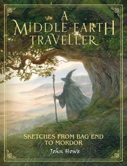 A Middle-Earth Traveller - Sketches from Bag End to Mordor
