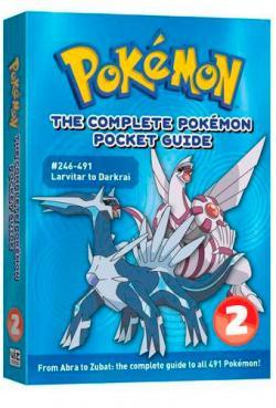The Complete Pokémon Pocket Guide 2: #246-491 Larvitar to Darkrai