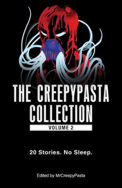 The Creepypasta Collection Vol 2