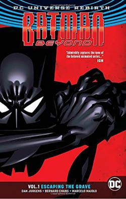 Batman Beyond Rebirth Vol 1: Escaping the Grave