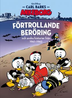 Carl Barks Ankeborg - bok 13: Förtrollande beröring