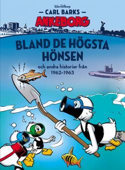 Carl Barks Ankeborg - bok 14: Bland de högsta hönsen