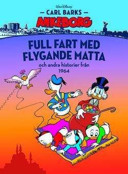 Carl Barks Ankeborg - bok 16: Full fart med flygande matta