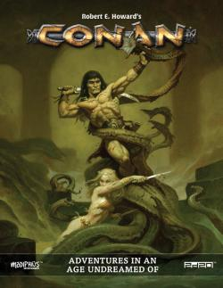 Conan: Adventures in an Age Undreamed Of Core Rulebook