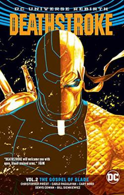 Deathstroke Rebirth Vol 2: The Gospel of Slade