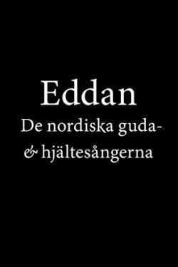 Eddan - De nordiska guda- och hjältesångerna
