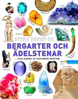 Stora boken om bergarter och ädelstenar