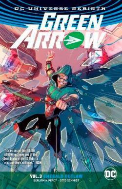 Green Arrow Rebirth Vol 3: Emerald Outlaw